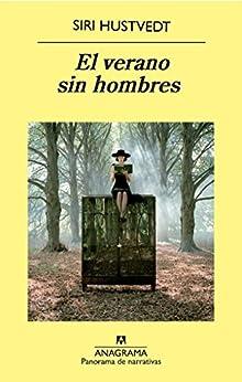 El verano sin hombres (Panorama de Narrativas nº 791) de [Siri Hustvedt, Cecilia Ceriani Calero, Cecilia Ceriani]