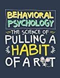 Behavioral Psychology The Science of Pulling a Habit Out of a Rat: Psychology 2021 Weekly Planner (Jan 2021 to Dec 2021), Large Paperback Calendar Schedule Organizer, Psychologist Gift