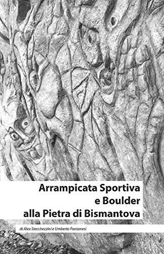 Arrampicata Sportiva e Boulder alla Pietra di Bismantova: di Alex Stecchezzini e Umberto Fotanesi