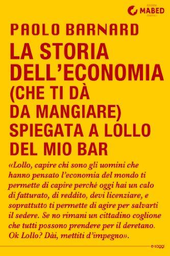 La storia dell'economia (che ti dà da mangiare) spiegata a Lollo del mio bar (Italian Edition)