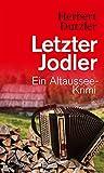 Letzter Jodler: Ein Altaussee-Krimi (HAYMON TASCHENBUCH) - Herbert Dutzler