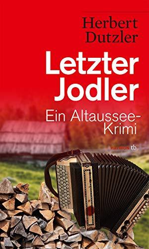 Letzter Jodler: Ein Altaussee-Krimi (HAYMON TASCHENBUCH)