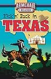 Kick'n' Back in Texas (Armchair Reader)