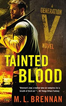 Tainted Blood (Generation V Book 3) by [M.L. Brennan]