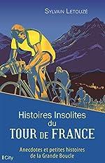 Histoires insolites du Tour de France de Sylvain Letouzé