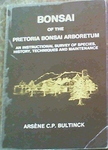 Bonsai of the Pretoria Bonsai Arboretum