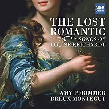 The Lost Romantic - Songs of Louise Reichardt