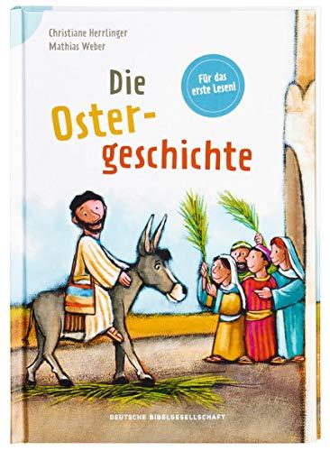 Die Ostergeschichte: Reihe: Bibelgeschichten für Erstleser