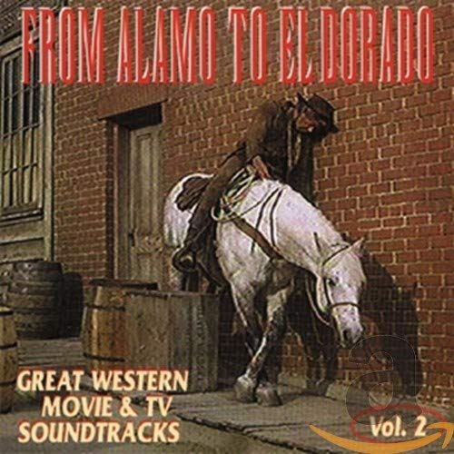 From Alamo To El Dorado: Great Western Movie & TV Soundtracks Vol. 2