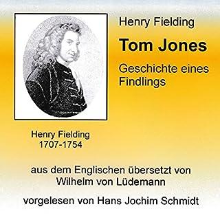 Tom Jones: Geschichte eines Findlings                   Autor:                                                                                                                                 Henry Fielding                               Sprecher:                                                                                                                                 Hans Jochim Schmidt                      Spieldauer: 45 Std. und 18 Min.     11 Bewertungen     Gesamt 4,2