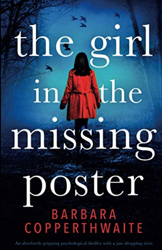 Compare Textbook Prices for The Girl in the Missing Poster: An absolutely gripping psychological thriller with a jaw-dropping twist  ISBN 9781786816955 by Copperthwaite, Barbara