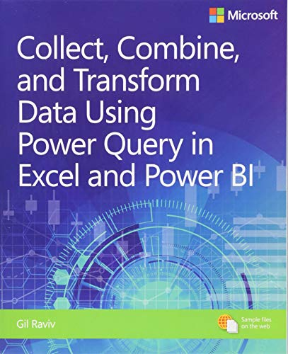 Compare Textbook Prices for Collect, Combine, and Transform Data Using Power Query in Excel and Power BI Business Skills 1 Edition ISBN 9781509307951 by Raviv, Gil