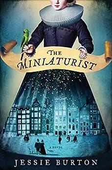 The Miniaturist: A Novel by [Jessie Burton]