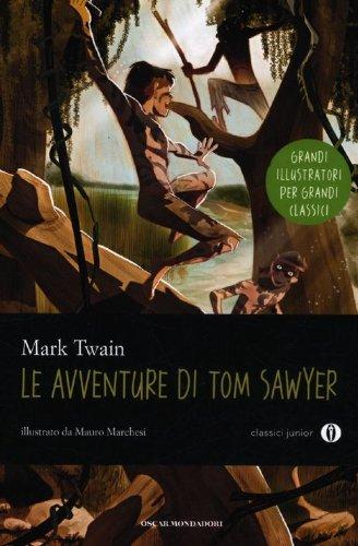 Le avventure di Tom Sawyer. Ediz. illustrata. Oscar junior classici