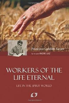 Obreiros da Vida Eterna - Book #4 of the A Vida No Mundo Espiritual