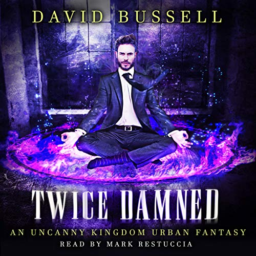 Twice Damned: An Uncanny Kingdom Urban Fantasy audiobook cover art