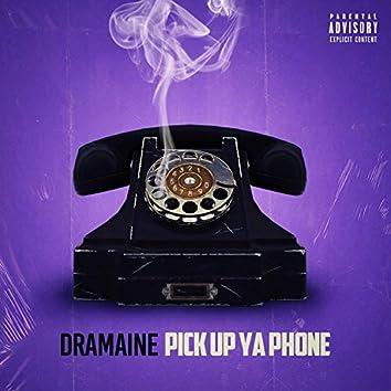 Pick Up Ya Phone