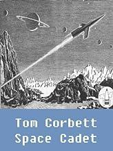 Tom Corbett Space Cadet! (7 books) (Illustrated)