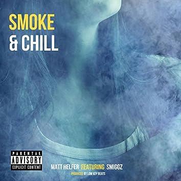 Smoke & Chill