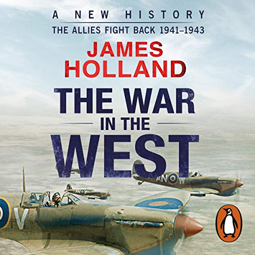 The War in the West - A New History     Volume 1: Germany Ascendant 1939-1941              By:                                                                                                                                 James Holland                               Narrated by:                                                                                                                                 Leighton Pugh                      Length: 26 hrs and 42 mins     40 ratings     Overall 4.7