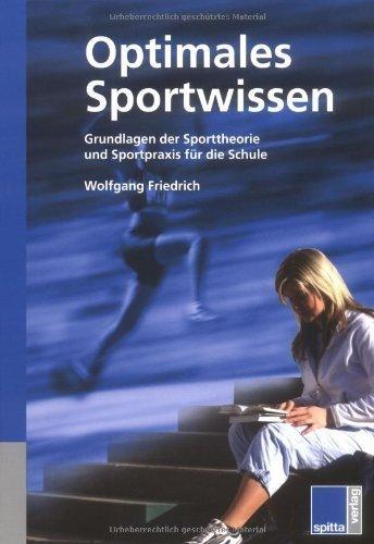 Optimales Sportwissen - Grundlagen der Sporttheorie und Sportpraxis für die Schule von Wolfgang Friedrich (Juli 2005) Taschenbuch
