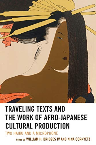 Traveling Texts and the Work of Afro-Japanese Cultural Production: Two Haiku and a Microphone (New Studies in Modern Japan). Buy it now for 42.99