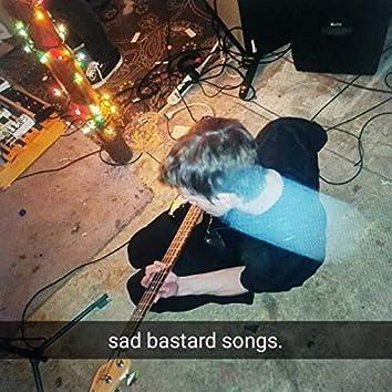 Sad Bastard Songs