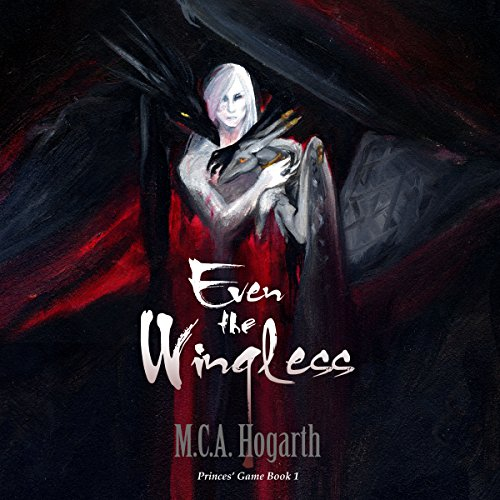 Even the Wingless                   By:                                                                                                                                 M.C.A. Hogarth                               Narrated by:                                                                                                                                 Jim McCance                      Length: 15 hrs and 46 mins     2 ratings     Overall 5.0