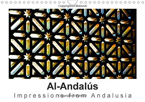 Al-Andalús Impressions from Andalusia 2016: Al-Andalús – Andalucía – Andalusia: the Alhambra, the Mezquita, Ronda as well as the Costa del Sol ... of visitors every year … (Calvendo Places)