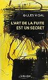 L'art de la fuite est un secret par Vidal