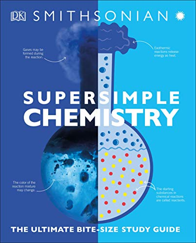 Compare Textbook Prices for Super Simple Chemistry: The Ultimate Bitesize Study Guide Illustrated Edition ISBN 9781465493231 by DK