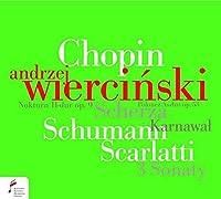 Chopin, Schumann & Scarlatti by Andrzej Wiercinski