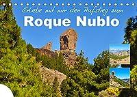 Erlebe mit mir den Aufstieg zum Roque Nublo (Tischkalender 2022 DIN A5 quer): Der Roque Nublo ist ein vulkanischer Monolith in zerkluefteter Landschaft (Monatskalender, 14 Seiten )
