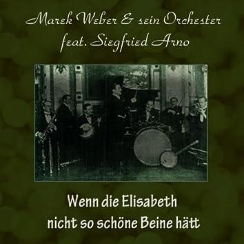 Wenn die Elisabeth nicht so schöne Beine hätt (feat. Siegfried Arno)