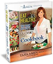 Eat Healthy with the Brain Doctor's Wife Cookbook: The Amen Solution