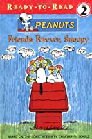 Friends Forever, Snoopy (Peanuts Ready-to-Read Level 2)