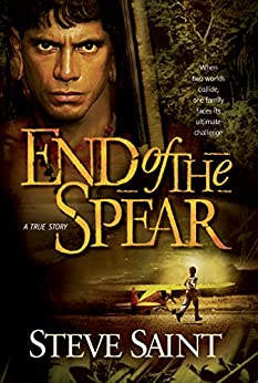 End of the Spear by [Steve Saint]