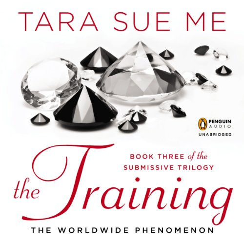 The Training                   By:                                                                                                                                 Tara Sue Me                               Narrated by:                                                                                                                                 Angelica Lee,                                                                                        William Sharpe                      Length: 10 hrs and 21 mins     273 ratings     Overall 4.4