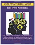 Impressive Intelligent Kids Word Activities: Easy and Fun Game Workbook With Word Scramble and Also Sudoku for Children Additionally Word Search Discovery Exercises for Clever Young Kids