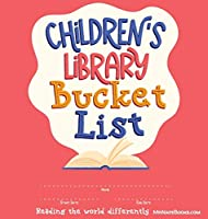 Children's Library Bucket List: Journal and Track Reading Progress for 2-12 years of age (Children's Activity Books)