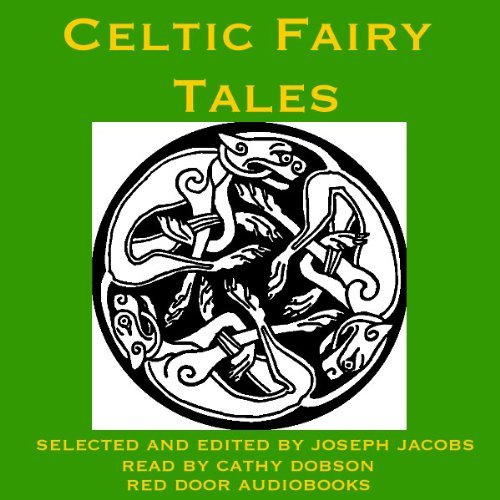 Celtic Fairy Tales     Traditional Stories from Ireland, Wales and Scotland              By:                                                                                                                                 Joseph Jacobs                               Narrated by:                                                                                                                                 Cathy Dobson                      Length: 6 hrs and 34 mins     3 ratings     Overall 5.0