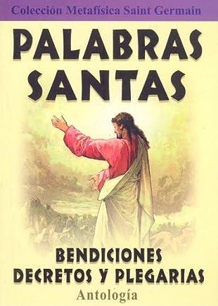 Palabras Santas/ Holy Words: Bendiciones, Decretos Y Plegarias/ Blessings, Decrees and Prayers