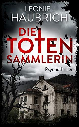 Buchseite und Rezensionen zu 'Die Totensammlerin: Psychothriller' von Leonie Haubrich