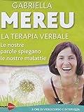 Terapia verbale - Le nostre parole spiegano le nostre malattie, DVD...