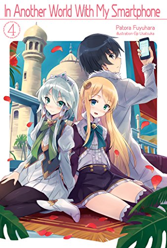 In Another World With My Smartphone: Volume 4 (English Edition)
