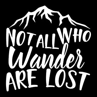 Not All Who Wander Are Lost Vinyl Decal Sticker | Cars Trucks Vans SUVs Windows Walls Cups Laptops | White | 5.5 Inch | KCD2425