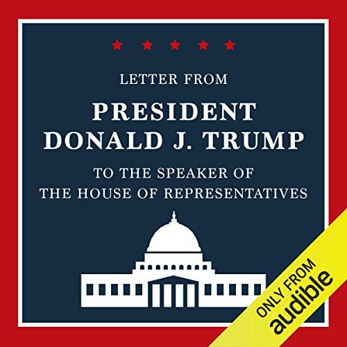 Letter from President Donald J. Trump to the Speaker of the House of Representatives cover art