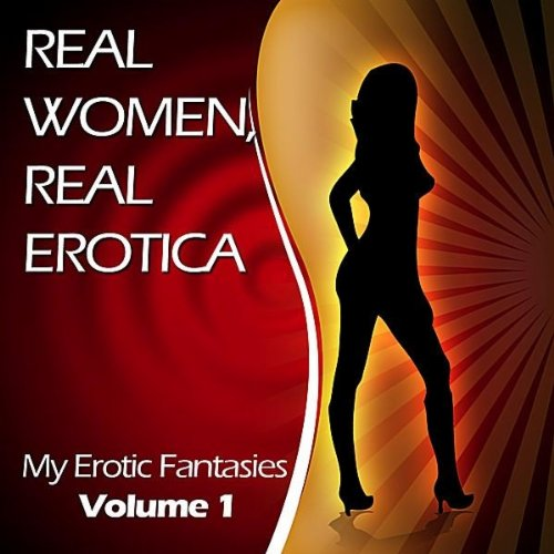 Introduction to the Real Women, Real Erotica Audio Series [Explicit]