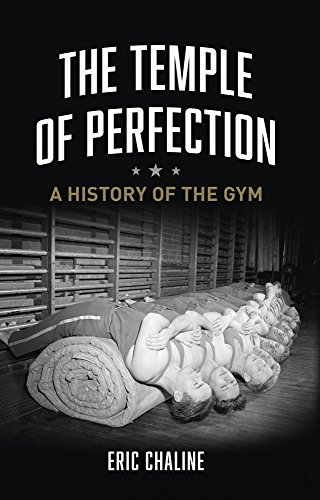 Temple of Perfection: A History of the Gym (English Edition)