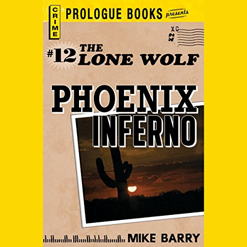 Phoenix Inferno                   By:                                                                                                                                 Mike Barry                               Narrated by:                                                                                                                                 Adam Epstein                      Length: 5 hrs and 25 mins     Not rated yet     Overall 0.0